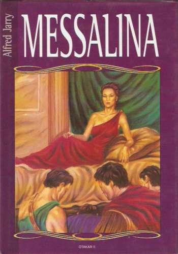 Alfred Jarry - Messalina