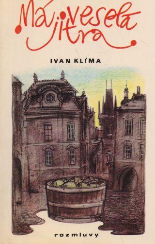 Ivan Klíma - Má veselá jitra