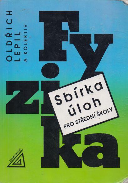Oldřich Lepil a kol. - Fyzika - sbírka úloh pro SŠ