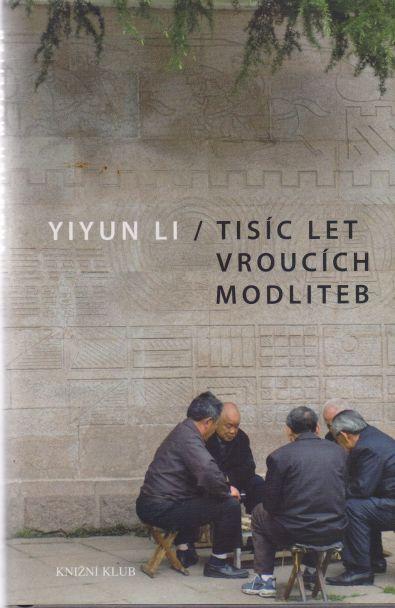 Yiyun Li - Tisíc let vroucích modliteb