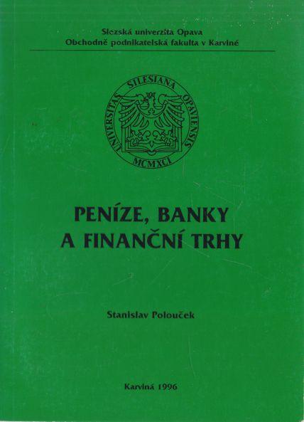 Stanislav Polouček - Peníze, banky a finanční trhy