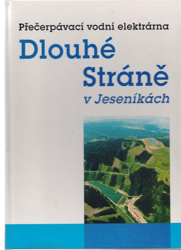 Jan Höll - Přečerpávavací vodní elektrárna Dlouhé Stráně v Jeseníkách