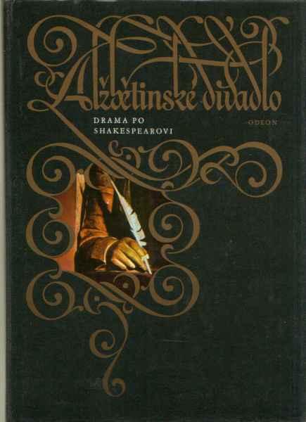 - Alžbětinské divadlo - drama po Shakespearovi