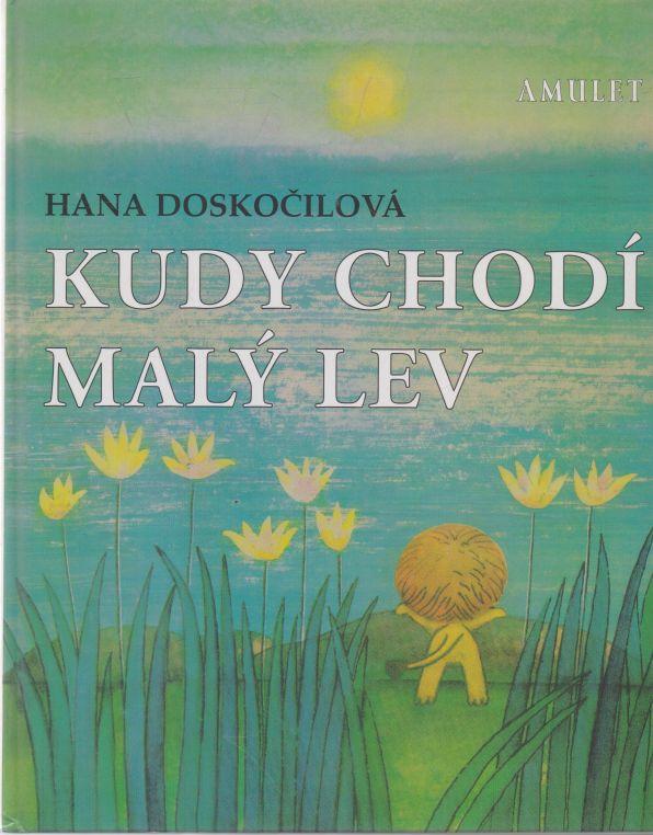 Hana Doskočilová - Kudy chodí malý lev