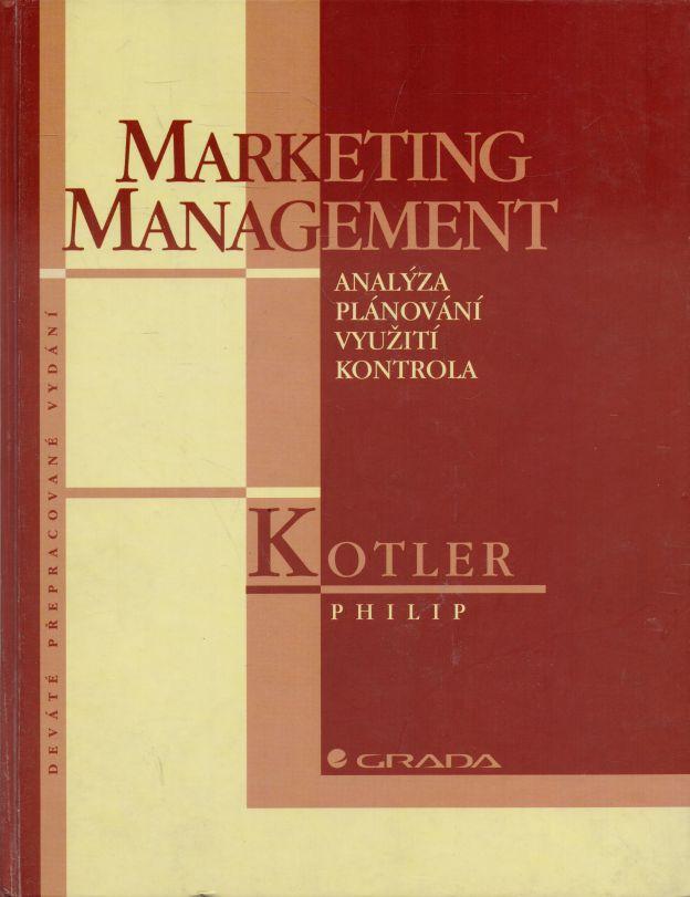 Philip Kotler - Marketing management. Analýza, plánování, využití, kontrola.