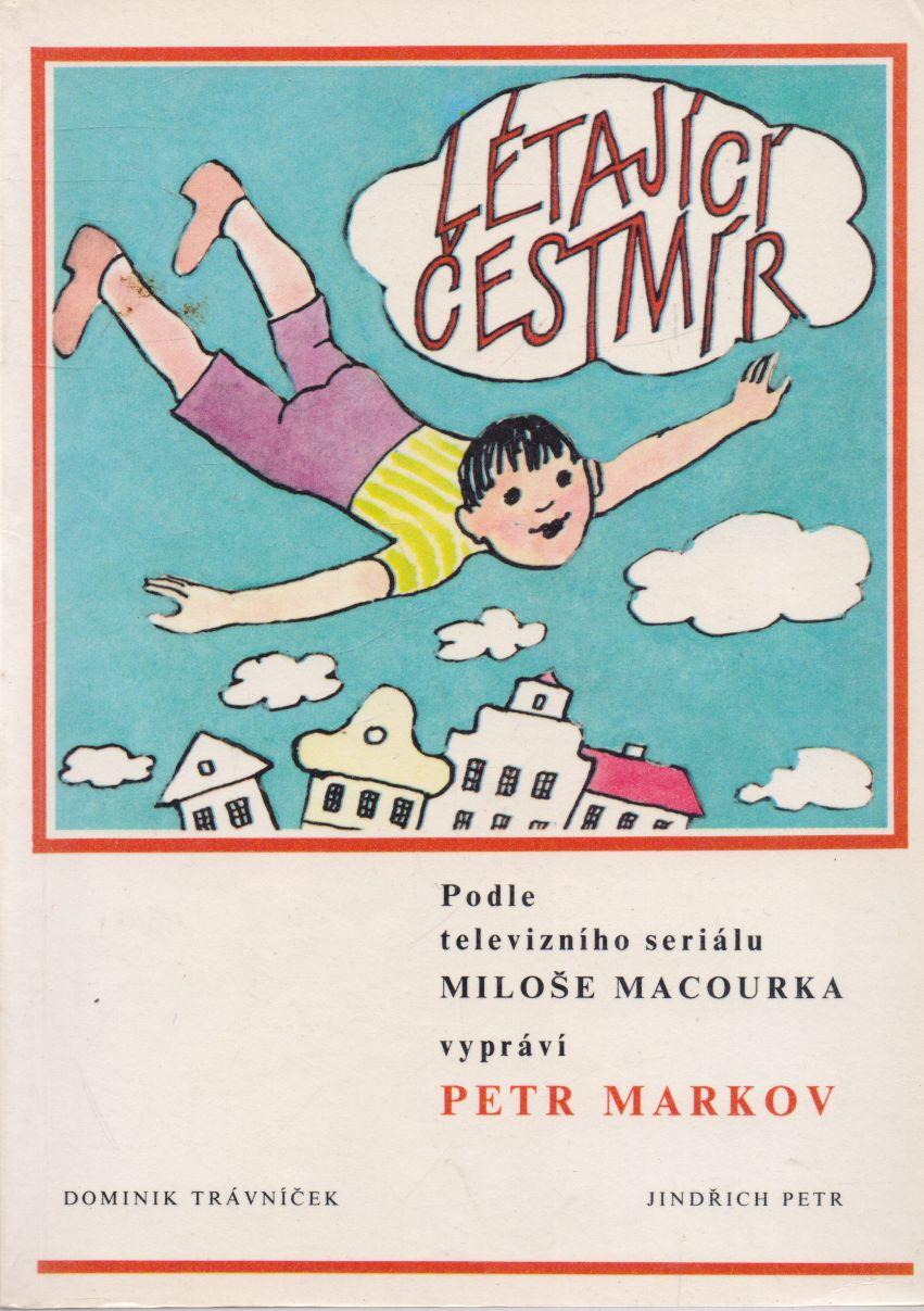 Petr Markov - Létající Čestmír
