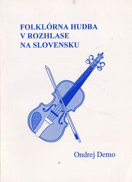 Ondrej Demo - Folklórna hudba v rozlase na Slovensku