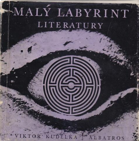 Viktor Kudělka - Malý labyrint literatury