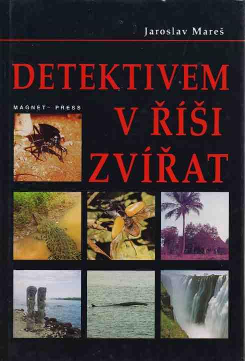 Jaroslav Mareš - Detektivem v říši zvířat