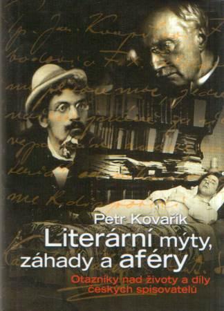 Petr Kovařík - Literární mýty záhady a aféry