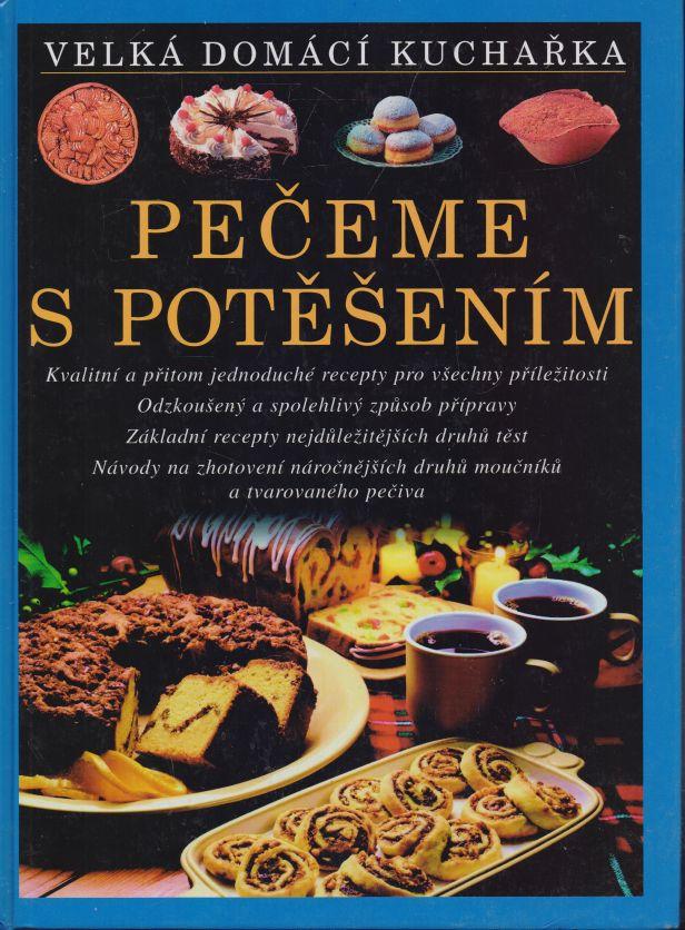 Christian Teubner, Annette Wolterová - Velká domácí kuchařka - pečeme s potěšením