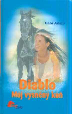 Gabi Adam - Diablo - můj vysněný kůň