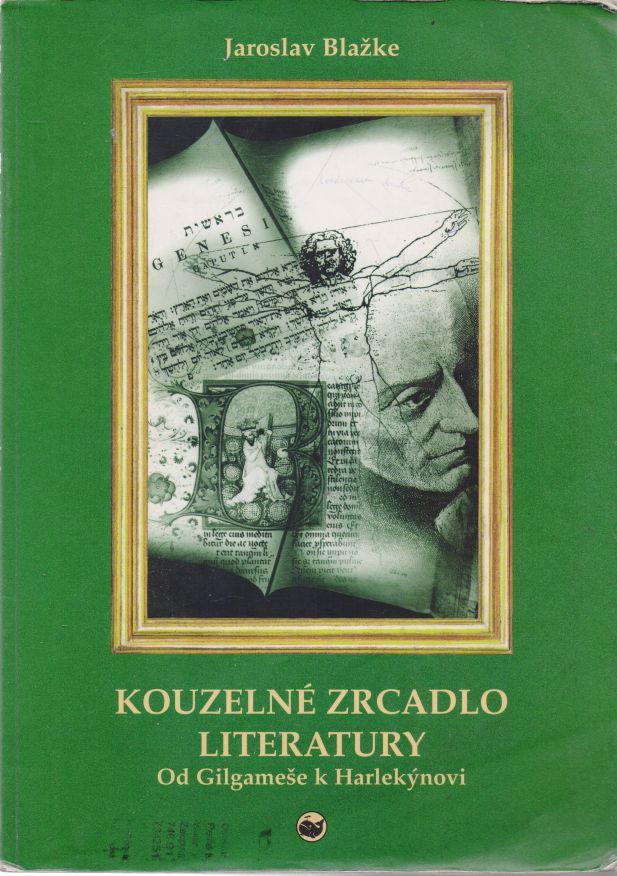 Jaroslav Blažke - Kouzelné zrcadlo literatury