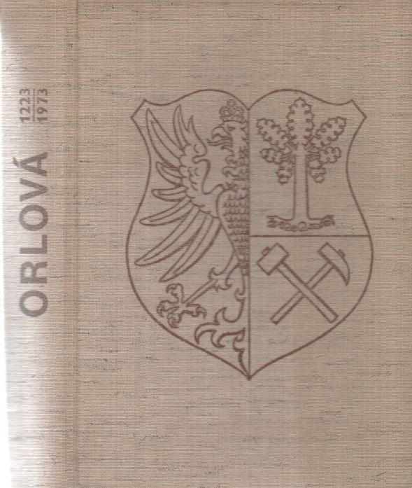 kolektiv autorů - Orlová 1223 - 1973. Historie a současnot města.