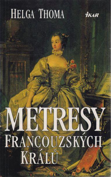 Helga Thoma - Metresy francouzských králů