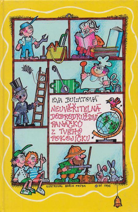 Eva Bulatová - Neuvěřitelná dobrodružství panáčků z tvého pokojíčku