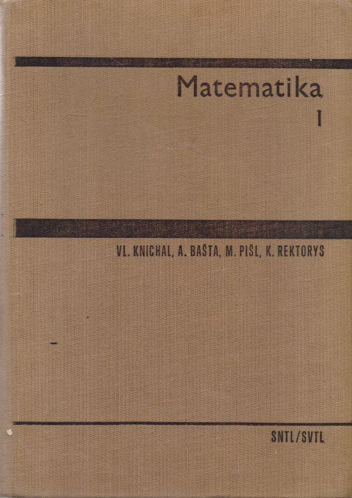 Knichal, Bašta, Pišl, Rektorys - Matematika I