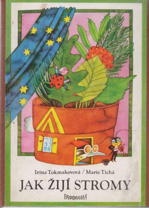 Irina Tokmakovová - Jak žijí stromy