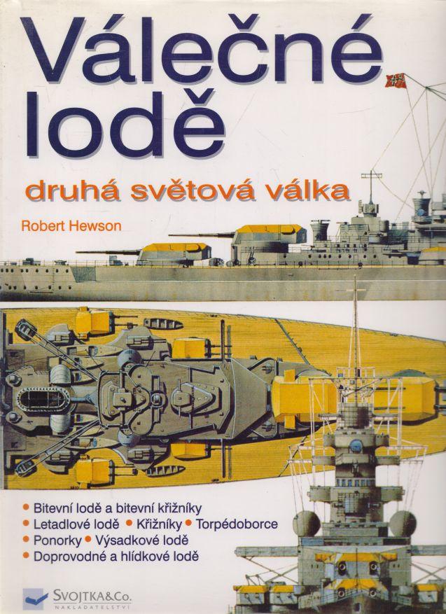 Robert Hewson - Válečné lodě. Druhá světová válka.