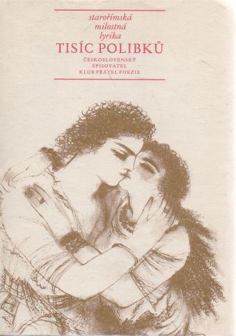 - Tisíc polibků - starořímská milostná lyrika
