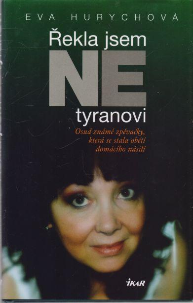 Eva Hurychová - Řekla jsem NE tyranovi