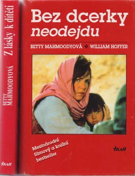 Betty Mahmoodyová - Bez dcerky neodejdu. Z lásky k dítěti.