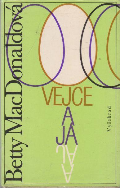 Betty MacDonaldová - Vejce a já