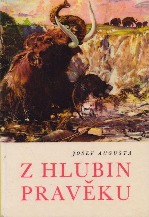 Josef Augusta - Z hlubin pravěku