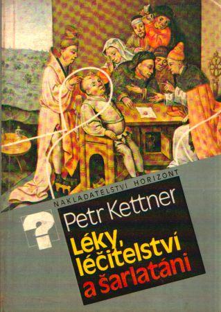 Petr Kettner - Léky, léčitelství a šarlatáni