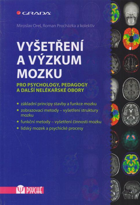 Miroslav Orel a kol. - Vyšetření a výzkum mozku