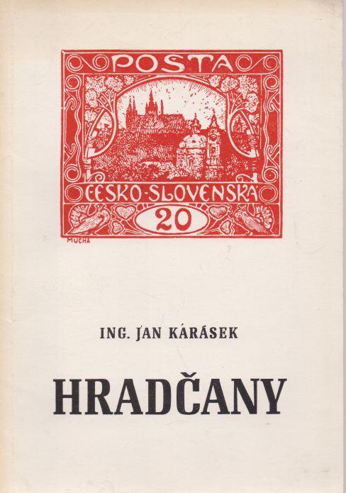 Jan Karásek - Hradčany. Specializovaná příručka hradčanských známek.