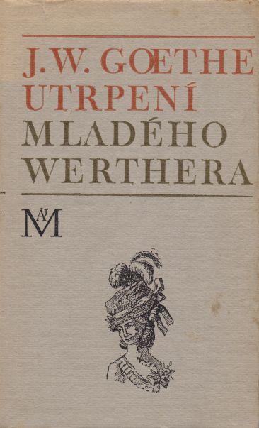 Johann Wolfgang Goethe - Utrpení mladého Werthera