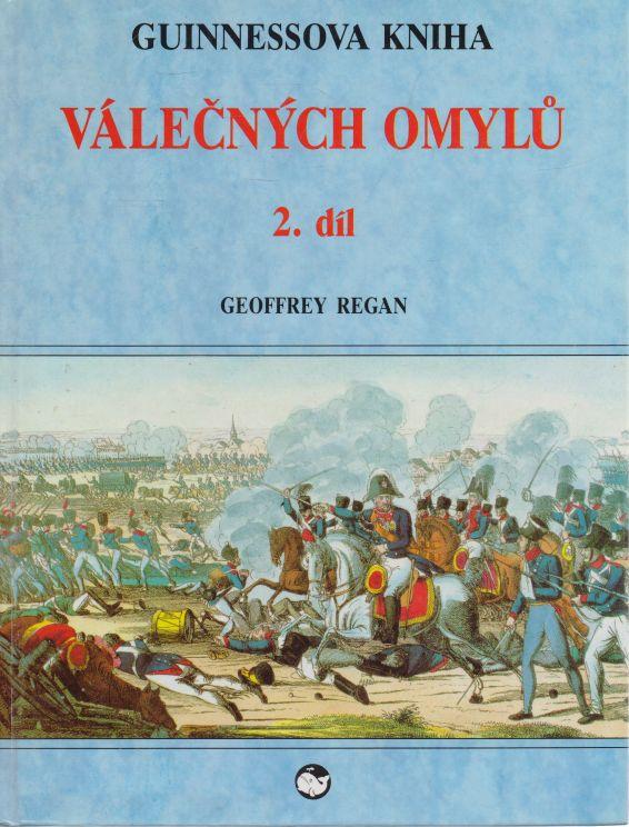 Geoffrey Regan - Guinnessova kniha válečných omylů 2. díl