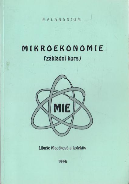 Libuše Macáková - Mikroekonomie základní kurs