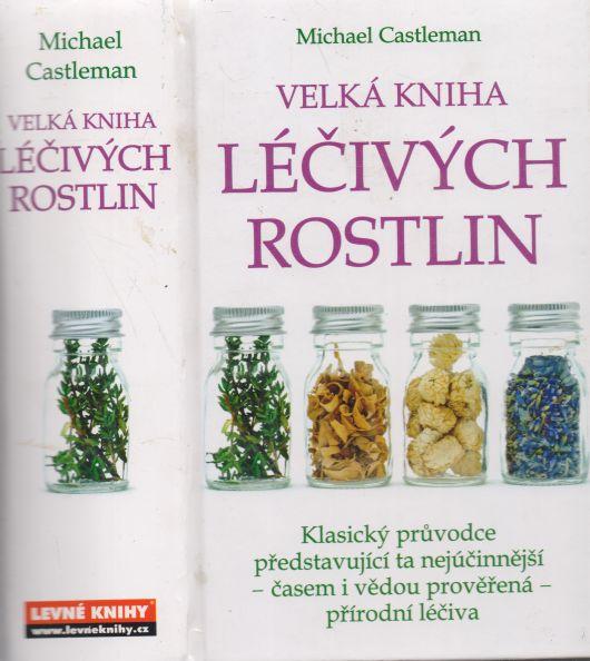 Michael Castleman - Velká kniha léčivých rostlin