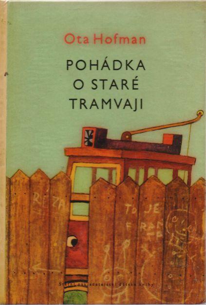Ota Hofman - Pohádka o staré tramvaji