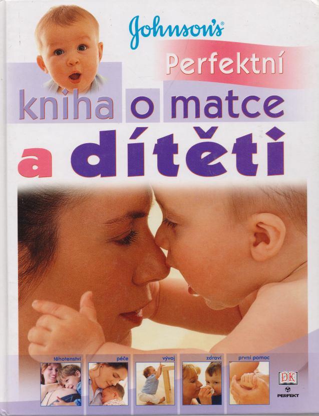 Carol Cooperová - Perfektní kniha o matce a dítěti