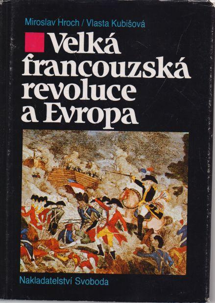 Miroslav Hroch, Vlasta Kubišová - Velká francouzská revoluce a Evropa