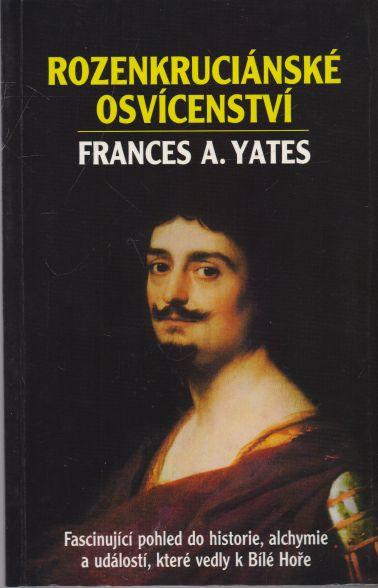 Frances A. Yates - Rozenkruciánské osvícenství