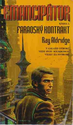 Ray Aldridge - Emancipátor I. - Faraoský kontrakt