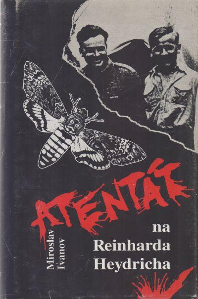 Miroslav Ivanov - Atentát na Reinharda Heydricha