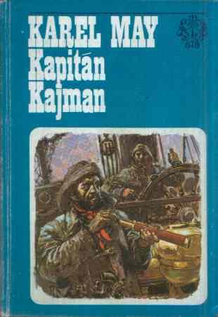 Karel May - Kapitán Kajman