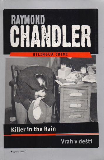 Raymond Chandler - Killer in the Rain. Vrah v dešti.