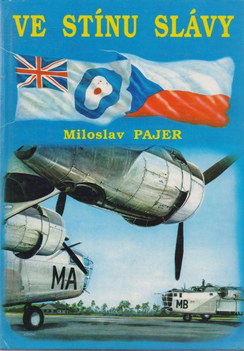 Miloslav Pajer - Ve stínu slávy