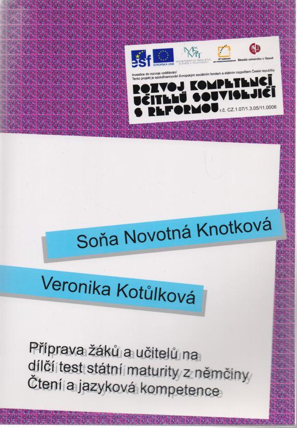 S.Novotná Knotková, V. Kotůlková - Příprava žáků a učitelů na dílčí test státní maturity z němčiny: Čtení a jazyková kompetence