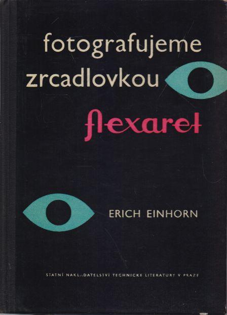 Erich Einhorn - Fotografujeme zrcadlovkou flexaret