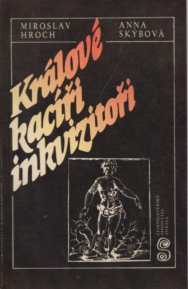 Miroslav Hroch, Vlasta Kubišová - Králové, kacíři, inkvizitoři