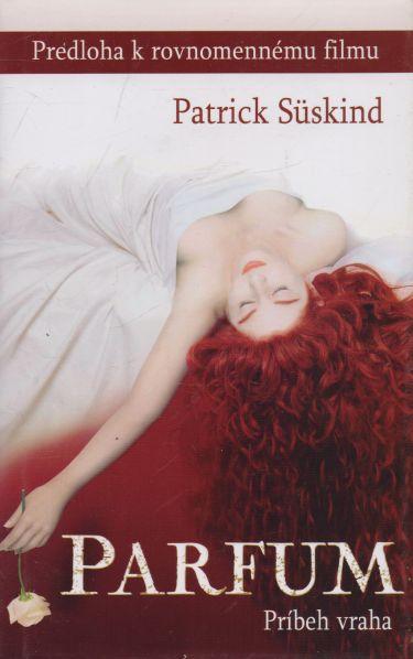 Patrick Suskind - Parfum - príbeh vraha