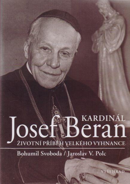 Bohumil Svoboda, Jaroslav V. Polc - Kardinál Josef Beran
