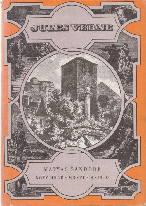Jules Verne - Matyáš Sandorf - nový hrabě Monte Christo.